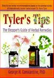 Tyler's Tips : The Shopper's Guide for Herbal Remedies, Constantine, George H. and Tyler, Virginia M., 078900948X