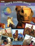 The Pony Games Book Volume II: Games to Build Focus, Muscle-Memory, and Stamina, Kali Kiger, 1467919489