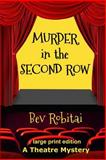Murder in the Second Row, Bev Robitai, 1477509488