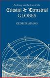 An Essay on the Use of the Celestial and Terrestrial Globes, George Adams, 1565549481