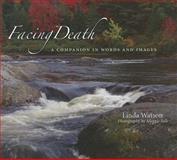 Facing Death, Linda Watson, 1932529489