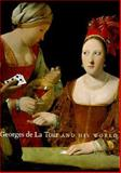 Georges de la Tour and His World, , 0300069480