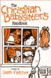 Christian Babysitter's Handbook, Sarah Fletcher, 0570039487