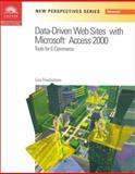 New Perspectives on Data-Driven Web Sites with Microsoft Access 2000 : Tools for E-Commerce, Friedrichsen, Lisa, 0619019484
