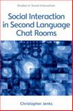 Social Interaction in Second Language Chat Rooms, Christopher Jenks, 0748649484
