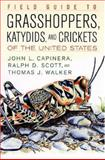 Field Guide to Grasshoppers, Katydids, and Crickets of the United States, John L. Capinera and Ralph D. Scott, 0801489482