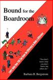 Bound for the Boardroom, Bergstrom, Barbara B., 1412079489