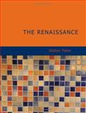The Renaissance, Walter Pater, 1434619486