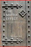 The Matrix Effect, Malcolm Read, 1453739483