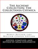 The Alchemy Collection: the Collectanea Chymica, Adam Goldsmith, 146646948X