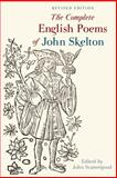 The Complete English Poems of John Skelton, , 184631948X