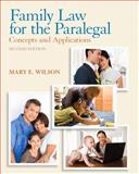 Family Law for the Paralegal : Concepts and Applications, Wilson, Mary E., 0135109485