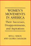 Women's Movements in America : Their Successes, Disappointments, and Aspirations, Simon, Rita J. and Danziger, Gloria, 0275939480