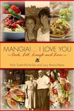 Mangia! ... I Love You, Vicki McNickle and Lucy Amico-Peters, 1475129483