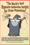 Worlds Best Hypnotic Induction Scripts for Stage Hypnotists, Jeff Macleod, 1478269480
