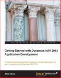 Getting Started with Dynamics NAV 2013 Application Development, Alex Chow, 1849689482