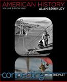 American History Vol. 2 : Connecting with the Past, Brinkley, Alan, 0077379497