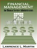 Financial Management for Human Service Administrators, Lawrence L. Martin, 0321049497