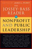 The Jossey-Bass Reader on Nonprofit and Public Leadership, Jossey-Bass Publishers Staff, 0470479493