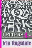 Letters4You, Icia Ragsdale, 0615629490