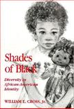 Shades of Black : Diversity in African-American Identity, Cross, William E., 087722949X