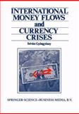 International Money Flows and Currency Crises, Gyongyossy, Istvan, 9401719497