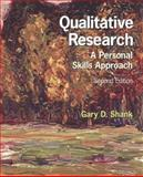 Qualitative Research : A Personal Skills Approach, Shank, Gary D., 0131719491