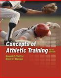 Concepts of Athletic Training, Pfeiffer, Ronald P. and Mangus, Brent C., 0763749494