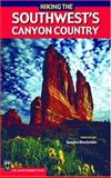 Hiking the Southwest's Canyon Country, Sandra Hinchman, 0898869498