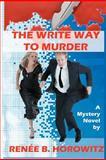 The Write Way to Murder, Renee B. Horowitz, 1478149493