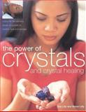 The Power of Crystals and Crystal Healing, Simon Lilly and Sue Lilly, 1842159496