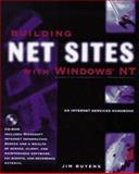 Building Net Sites with Windows NT : An Internet Services Handbook, Buyens, Jim, 0201479494