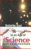 Belief in God in an Age of Science, John Polkinghorne and J. C. Polkinghorne, 0300099495