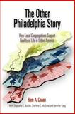 The Other Philadelphia Story : How Local Congregations Support Quality of Life in Urban America, Cnaan, Ram A., 0812239490