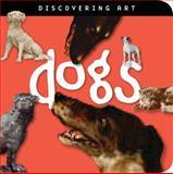 Discovering Art Dogs, John Harris and Catherine Lorenz, 0892369493