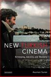 New Turkish Cinema : Belonging, Identity and Memory, Suner, Asuman, 1845119495