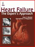Heart Failure: the Expert's Approach, Maisel, Alan S. and Filippatos, Gerasimos, 9350909499