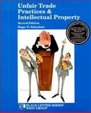 Black Letter on Unfair Trade Practices and Intellectual Property, Schechter, Roger E., 0314019499