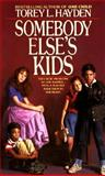 Somebody Else's Kids, Torey L. Hayden, 038059949X