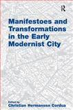 Manifestoes and Transformations in the Early Modernist City, Cordua, Christian Hermansen, 0754679497