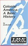 Colonial America : A Basic History, Judd, Jacob, 0894649493