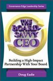 The Board-Savvy CEO, Doug Eadie, 0979889499