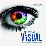 Being Visual, Fetter, Bette, 0982209495