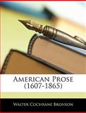American Prose, Walter Cochrane Bronson, 1144019494