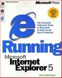 Running Microsoft Internet Explorer 5, Pfaffenberger, Bryan, 1572319496