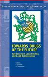 Towards Drugs of the Future : Key Issues in Lead Finding and Lead Optimization - Volume 9 Solvay Pharmaceuticals Conferences, C.G. Kruse, 1586039490