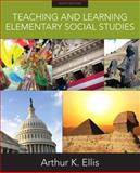 Teaching and Learning Elementary Social Studies, Ellis, Arthur K., 0137039492