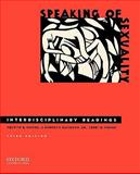 Speaking of Sexuality : Interdisciplinary Readings, Moore, Nelwyn B. and Fisher, Terri D., 0195389492