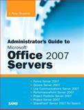 Administrator's Guide to Microsoft Office 2007 Servers, J. Peter Bruzzese and Ronald Barrett, 0672329492