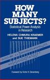How Many Subjects? : Statistical Power Analysis in Research, Thiemann, Sue and Kraemer, Helena Chmura, 0803929498
